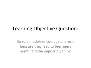 Learning Objective Question: