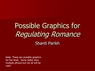 Possible Graphics for  Regulating Romance