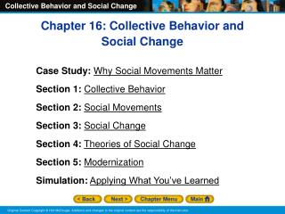 Chapter 16: Collective Behavior and Social Change Case Study: Why Social Movements Matter Section 1: Collective Behavio