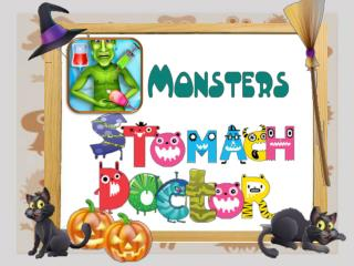 Monster Stomach Doctor Be Super Doctor and Enjoy with Monste