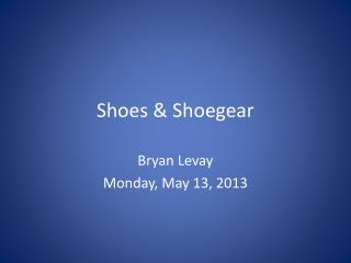 Shoes &  Shoegear