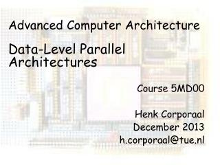 Advanced Computer Architecture Data-Level Parallel Architectures