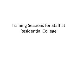 Training Sessions for Staff at Residential College