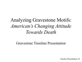 analyzing gravestone motifs: american s changing attitude towards death