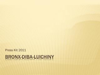 Bronx-Diba- Luichiny