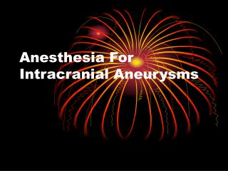 anesthesia for intracranial aneurysms