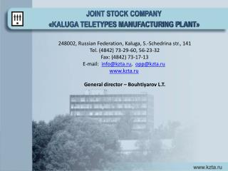 JOINT STOCK COMPANY « KALUGA TELETYPES MANUFACTURING PLANT »