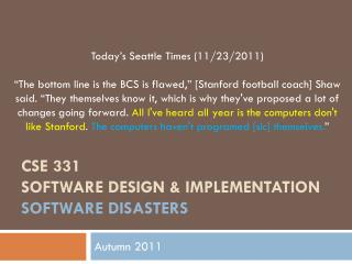CSE 331 Software Design & Implementation software disasters