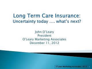 Long Term Care Insurance:  Uncertainty today …. what's next?