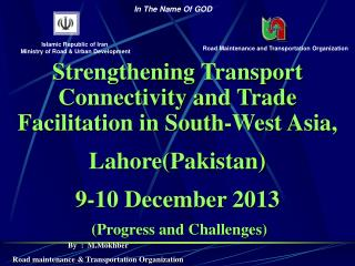 Strengthening  Transport Connectivity and Trade Facilitation in South-West Asia, Lahore(Pakistan) 9-10 December 2013  (