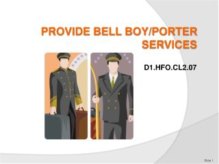 PROVIDE BELL BOY/PORTER SERVICES
