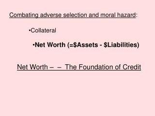 Combating adverse selection and moral hazard :