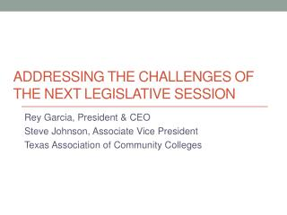 Addressing the Challenges of the Next Legislative Session