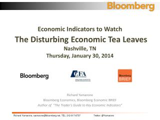 Economic Indicators to Watch The Disturbing Economic Tea Leaves Nashville, TN  Thursday , January 30, 2014