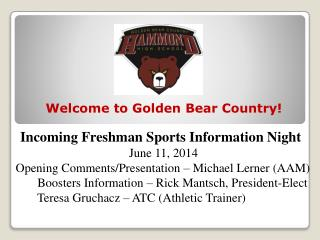 Incoming Freshman Sports Information Night June 11, 2014       Opening Comments/Presentation – Michael Lerner (AAM)