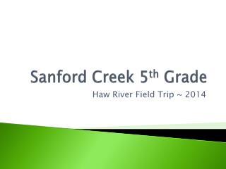 Sanford Creek 5 th  Grade
