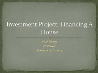 Investment Project: Financing A House