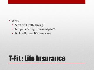 T-Fit : Life Insurance