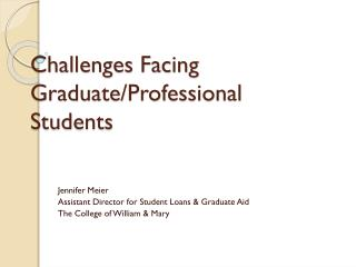Challenges Facing Graduate/Professional Students
