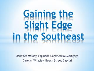 Gaining the Slight Edge in the Southeast