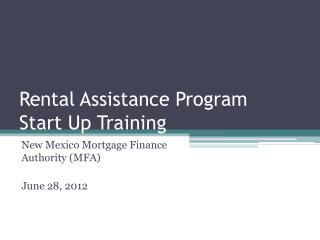Rental Assistance Program    Start Up Training