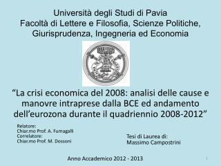 Università degli Studi di Pavia Facoltà di Lettere e Filosofia, Scienze Politiche, Giurisprudenza, Ingegneria ed Econom