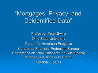 """Mortgages, Privacy, and  Deidentified  Data"""