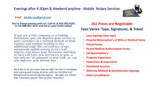 Evenings after 4:30pm & Weekend anytime - Mobile  Notary Services  Email:    daniels.nsa@gmail.com