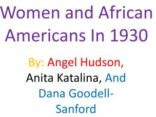 Women and African Americans In 1930