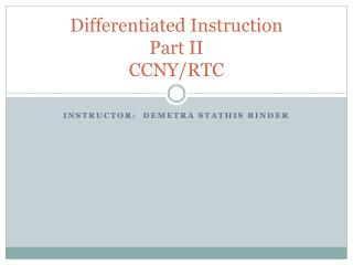 Differentiated Instruction Part II CCNY/RTC