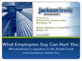 What Employees Say Can Hurt You: Whistleblower Litigation in the Dodd-Frank  and Sarbanes-Oxley Era