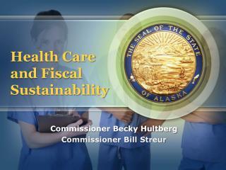 Commissioner Becky Hultberg  Commissioner Bill Streur
