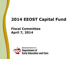2014 EEOST Capital Fund Fiscal Committee April 7, 2014