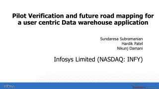 Pilot  Verification and future road mapping for a user centric Data warehouse  application