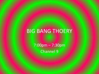 BIG BANG THOERY