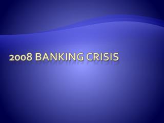 2008 Banking Crisis
