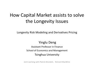 How Capital Market assists to solve the Longevity Issues Longevity Risk Modeling and Derivatives Pricing