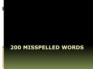200 Misspelled Words