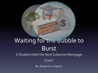 Waiting for the Bubble to Burst