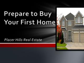Prepare to Buy  Your First Home