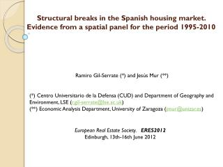 Structural breaks in the  Spanish housing  market.  Evidence from a spatial panel for the period  1995-2010