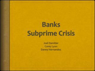 Banks Subprime  Crisis