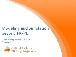 Modeling and Simulation  beyond PK/PD