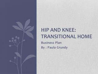 Hip and knee: transitional home
