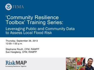 'Community Resilience  Toolbox' Training Series: Leveraging Public and Community Data  to Assess Local Flood Risk