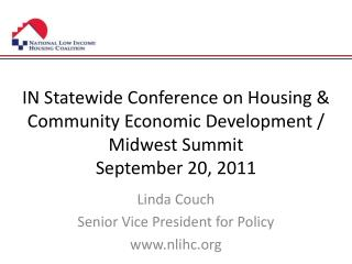 IN Statewide Conference on Housing & Community Economic Development / Midwest Summit September 20, 2011