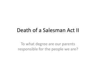 Death of a Salesman Act II