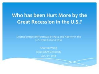 Who has been Hurt More by the Great Recession in the  U.S.?