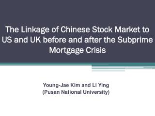 The Linkage of Chinese Stock Market to US and UK before and after the Subprime Mortgage Crisis