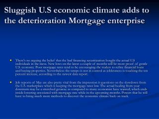 sluggish u.s economic climate adds to the deterioration mort